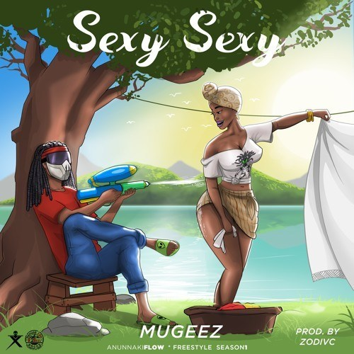 Mugeez – Sexy Sexy (Prod by Zodivc) - Daily View Gh